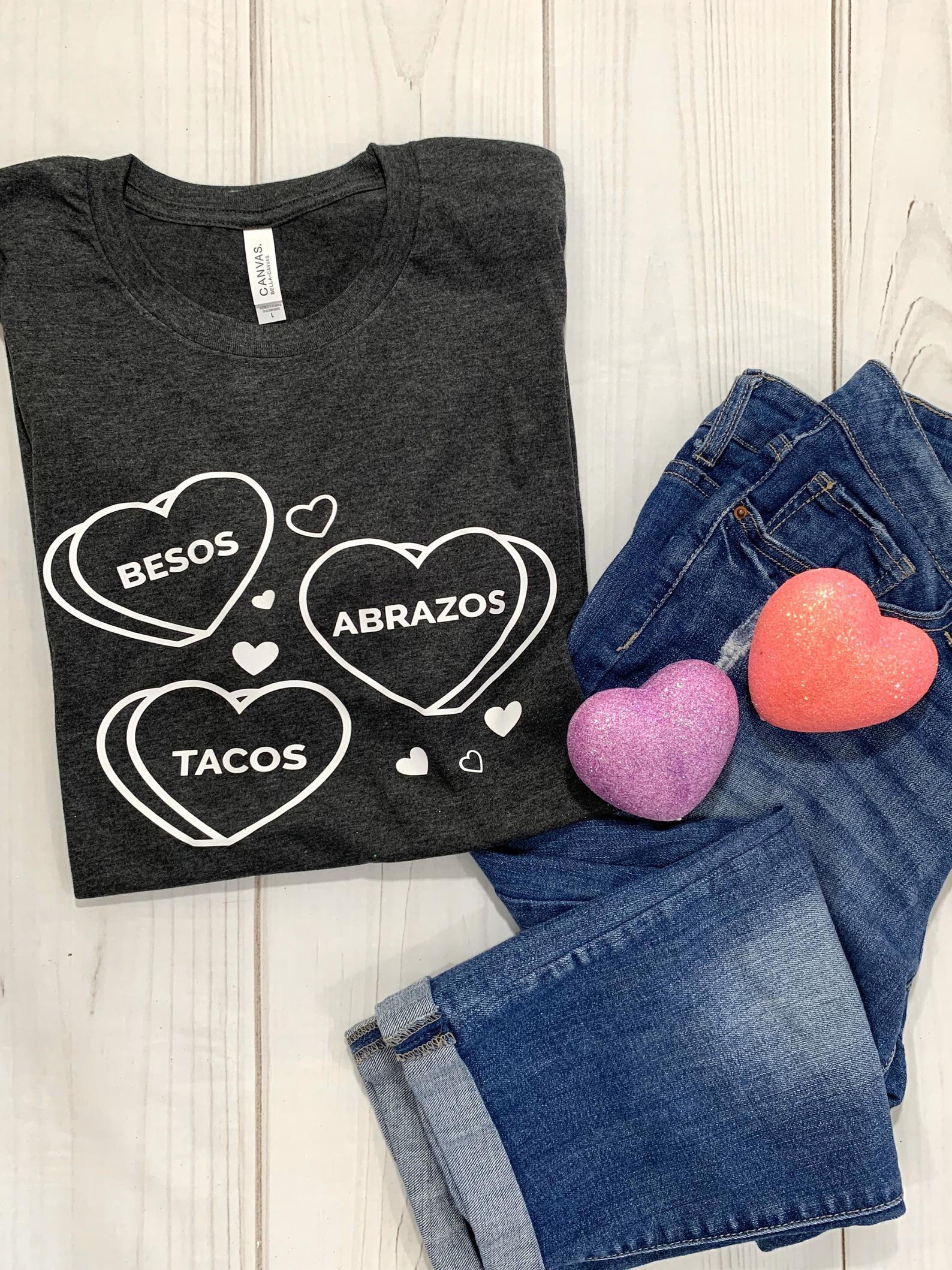 """""""Besos, Abrazos y Tacos"""" Tees"""