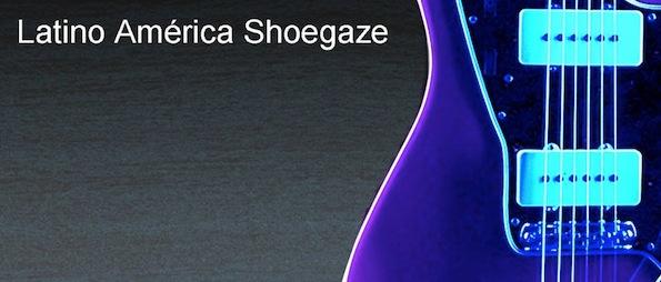 latinoamerica shoegaze