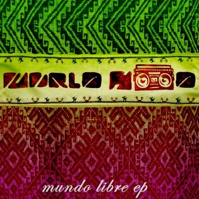 WORLDHOOD MUNDO LIBRE EP COVER ART