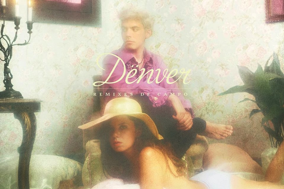 Free Download: Denver's Remixes de Campo [Global]