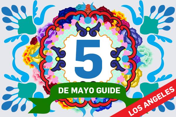 Cinco [Cholas] de Mayo Guide – LA