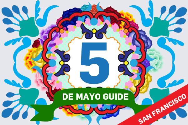 Cinco [Cholas] de Mayo Guide – SF