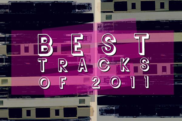 Best Tracks of 2011