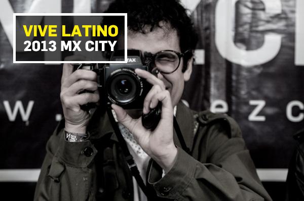 Vive Latino 2013: Vine Video Round Up (Feat. Bosnian Rainbows, Dapuntobeat, Alex Anwandter, Odisseo & Ulises Hadjis)