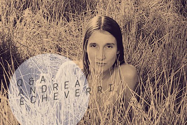 Andrea Echeverri: Q&A: Andrea Echeverri, Madre Naturaleza (+ MP3)