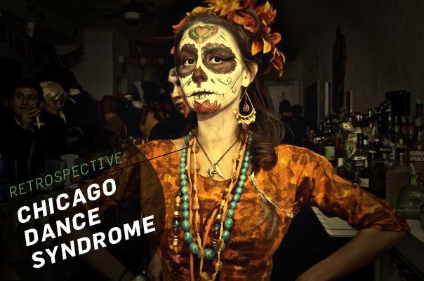 Retrospective: Chicago Dance Syndrome