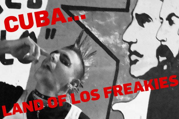 Cuba…Land of Los Freakies