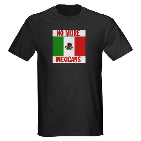My favorite gifts from CafePress' Anti-Mexican Store