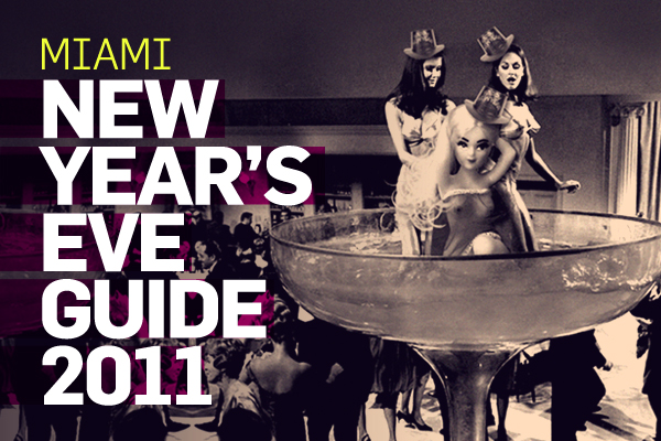 2011 Latin New Year's Eve Guide: Miami | Culture | Remezcla
