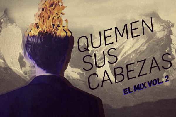 Free Download: El Mix Vol. 2: Quemen Sus Cabezas