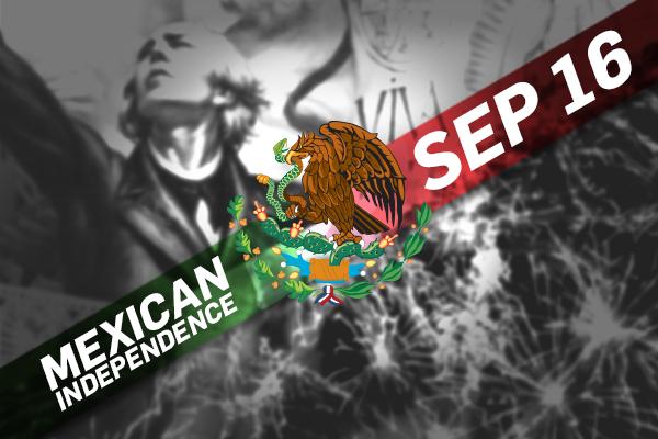 Your Guide to Mexican Independence Day: Lo Más Chingón de Las Fiestas Patrias