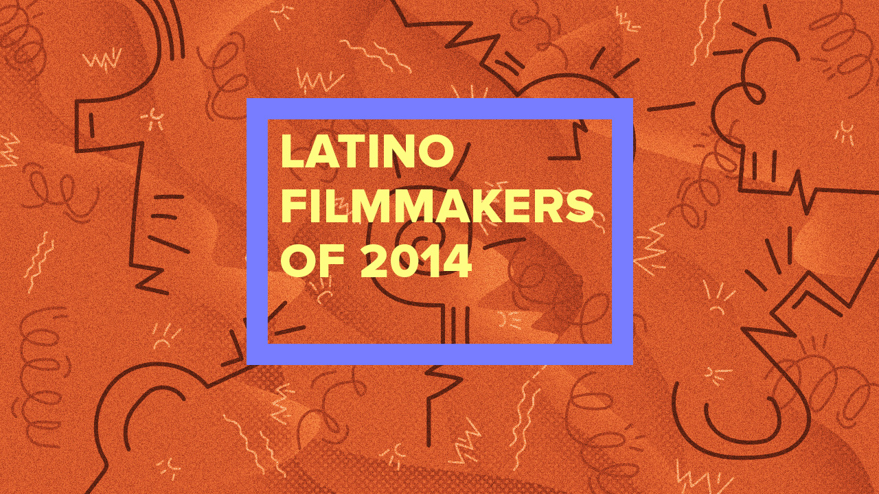 10 Latino Filmmakers Who Absolutely Killed It This Year