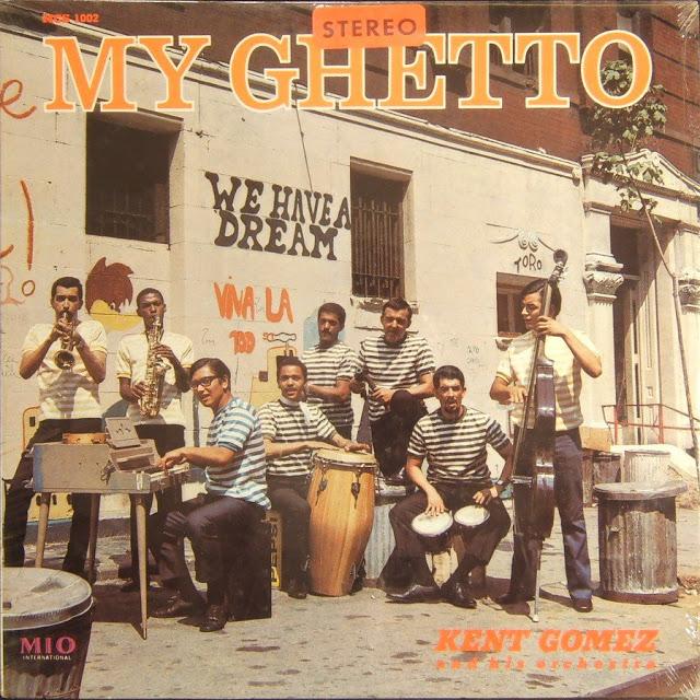 kent gomez my ghetto