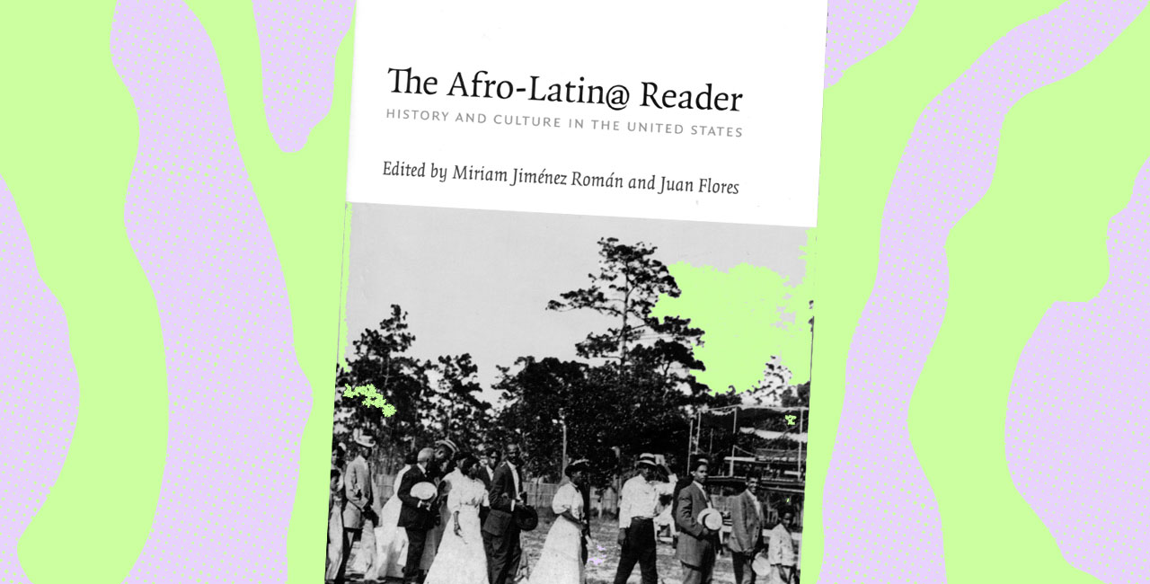 10 Years After Its Original Release, 'The Afro-Latin@ Reader' Still Resonates