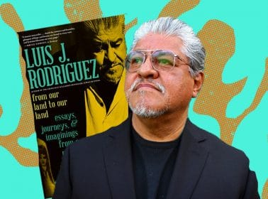 Poet Laureate Luis Rodriguez's New Essay Collection Looks at the Growing Violence Against Latinos