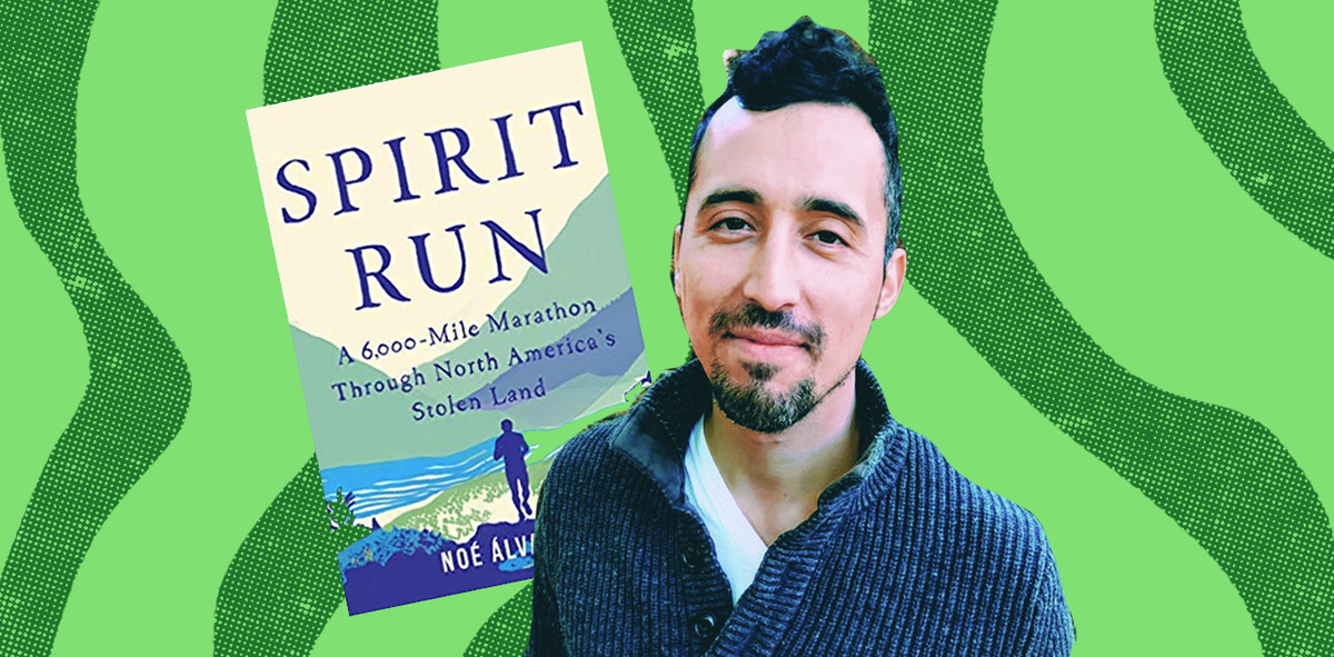 Author Noé Álvarez on How Running Across North America as an Indigenous Ally Changed His Life