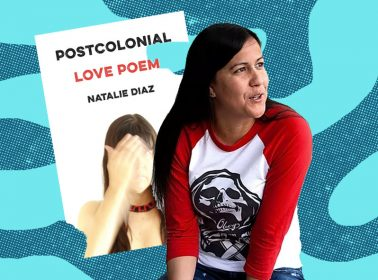 A Chat With Natalie Diaz Ahead of the Release of Her Long-Awaited Poetry Collection 'Postcolonial Love Poem'