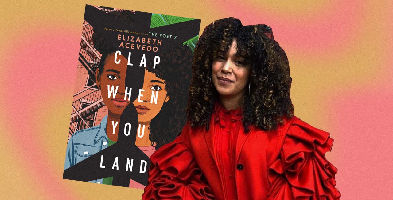 Elizabeth Acevedo's 'Clap When You Land' Is a Moving Story of Secrets, Grief & Newfound Sisterhood